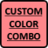 Custom Color Combo (Choose Below)